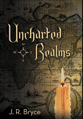 Uncharted Realms  by  J R Bryce