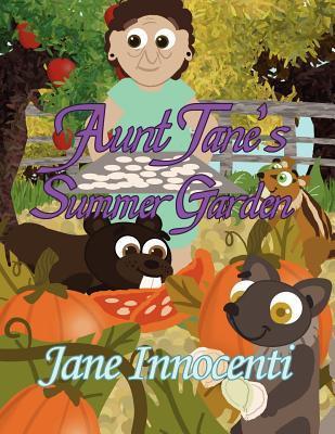 Aunt Janes Summer Garden  by  Jane Innocenti