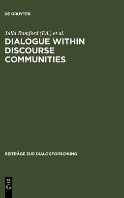 Dialogue Within Discourse Communities: Metadiscursive Perspectives on Academic Genres  by  Julia Bamford