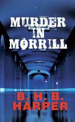 Murder in Morrill B.H.B. Harper