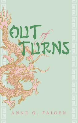 Out of Turns  by  Anne G. Faigen