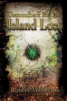 Diamondback McCall: Island Lost Robert Middleton