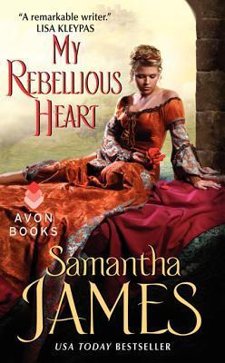 My Rebellious Heart Samantha James