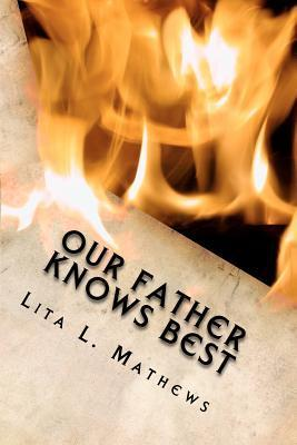 Our Father Knows Best  by  Lita L. Mathews