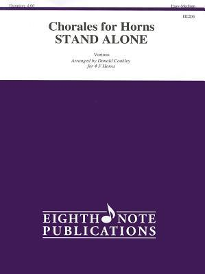 Chorales for Horns Stand Alone: Easy-Medium: Various for 4 F Horns  by  Donald Coakley