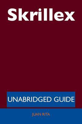 Skrillex - Unabridged Guide Juan Rita