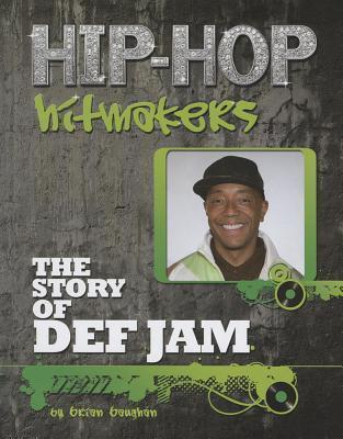 The Story of Def Jam Brian Baughan