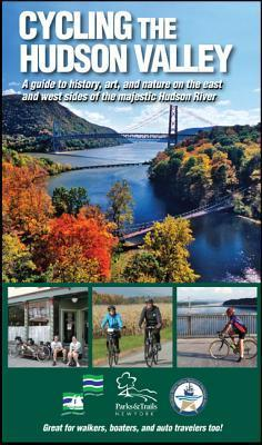 Cycling the Hudson Valley: A Guide to History, Art, and Nature on the East and West Sides of the Majestic Hudson River  by  Parks and Trails New York