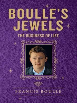 Boulles Jewels: The Business of Life Francis Boulle