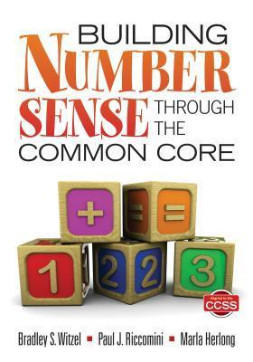Building Number Sense Through the Common Core  by  Bradley S. Witzel