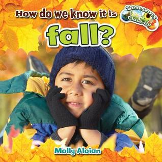 How Do We Know It Is Fall?  by  Molly Aloian