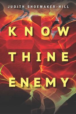 Know Thine Enemy Judith Shoemaker Hill