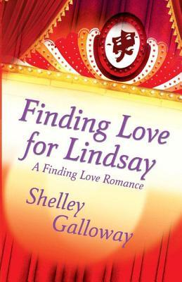 Finding Love for Lindsay  by  Shelley Galloway