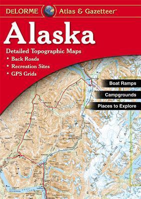 Alaska Atlas and Gazetteer (Alaska Atlas & Gazetteer)  by  DeLorme