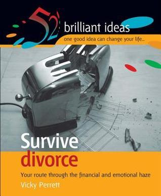 Survive Divorce: Your Route Through the Financial and Emotional Maze  by  Vicky Perrett