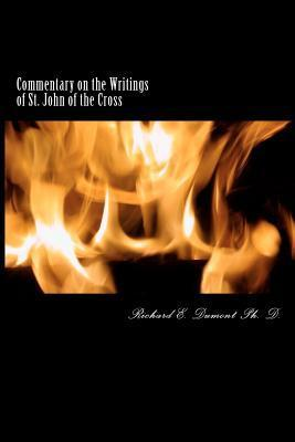 Commentary on the Writings of St. John of the Cross Richard E. Dumont