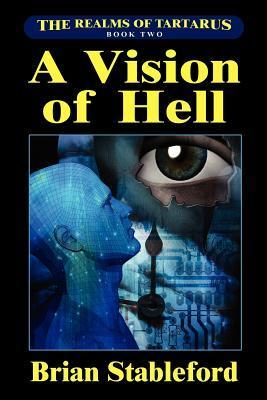 A Vision of Hell (Realms of Tartarus, #2)  by  Brian M. Stableford