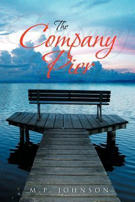 The Company Pier  by  M.P.  Johnson