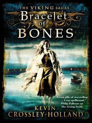 The Bracelet of Bones  by  Kevin Crossley-Holland