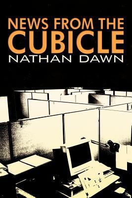 News from the Cubicle Nathan Dawn
