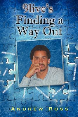 9lives Finding a Way Out Andrew Ross