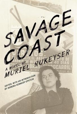 Savage Coast  by  Muriel Rukeyser