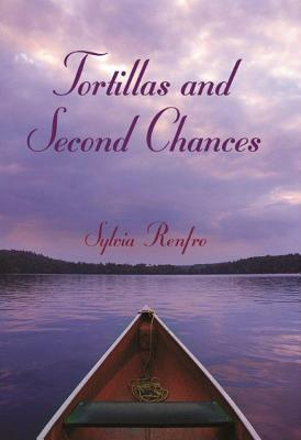 Tortillas and Second Chances  by  Sylvia Renfro