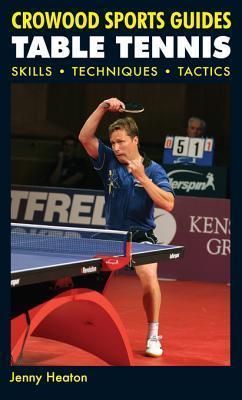 Table Tennis: Skills, Techniques, Tactics Jenny Heaton