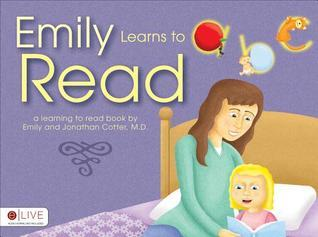 Emily Learns to Read: A Learning to Read Book  by  Emily Cotter
