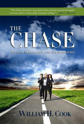 The Chase: Success, Motivation and the Scriptures William H. Cook
