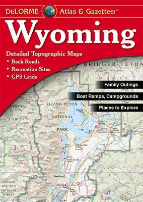 Wyoming Atlas & Gazetteer  by  DeLorme