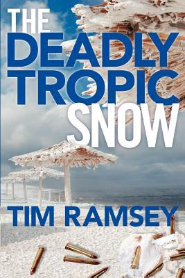 The Deadly Tropic Snow Tim Ramsey