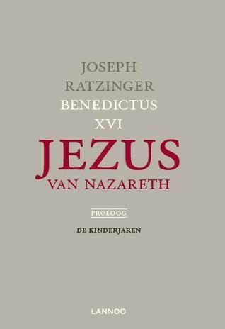 Jezus van Nazareth, proloog: de kinderjaren  by  Pope Benedict XVI