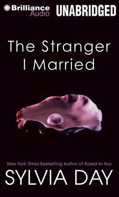 Stranger I Married, The  by  Sylvia Day