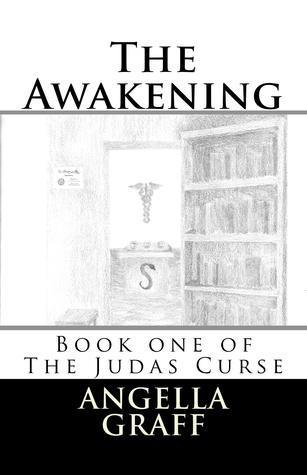 The Awakening  (The Judas Curse, #1)  by  Angella Graff