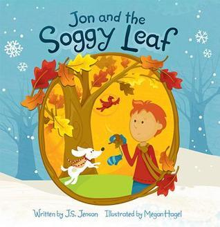 Jon and the Soggy Leaf  by  J.S. Jenson