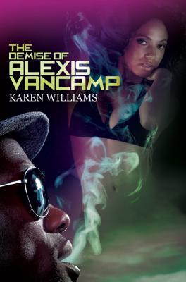 The Demise of Alexis Vancamp  by  Karen     Williams