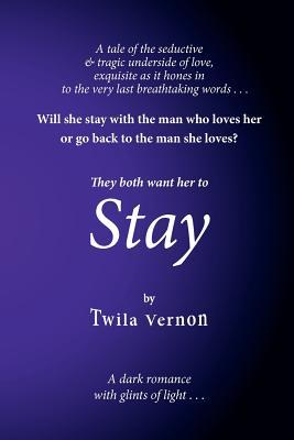 Stay  by  Twila Vernon