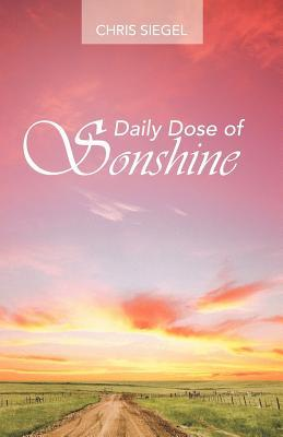 Daily Dose of Sonshine  by  Chris Siegel