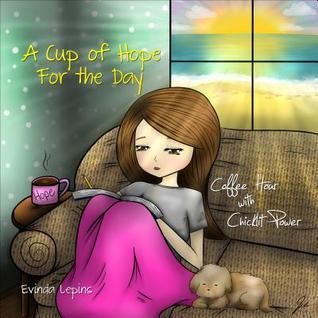 A Cup of Hope for the Day: Coffee Hour with Chicklit Power  by  Evinda Lepins