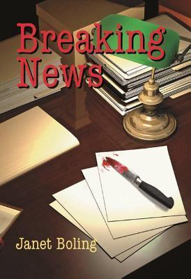 Breaking News  by  Janet Boling