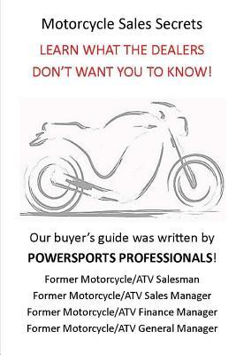 Motorcycle Sales Secrets: Learn What the Dealers Dont Want You to Know Robert Thomas Smith