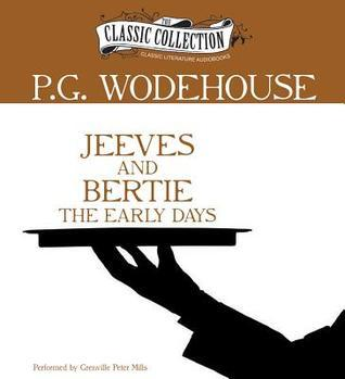 Jeeves and Bertie: The Early Days P.G. Wodehouse