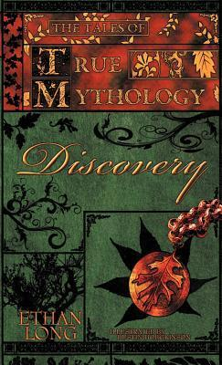 The Tales of True Mythology: Discovery  by  Ethan   Long