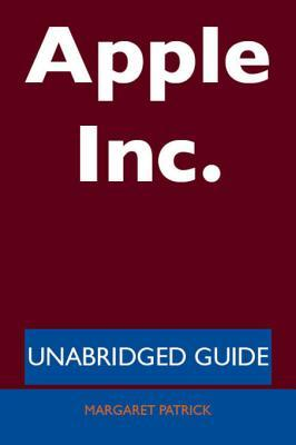 Apple Inc. - Unabridged Guide  by  Margaret Patrick