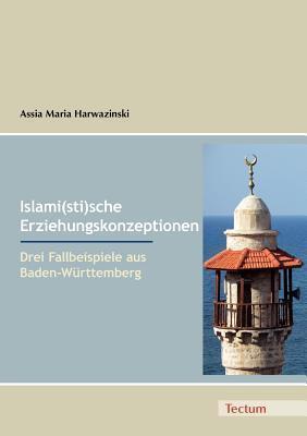 Islami(sti)Sche Erziehungskonzeptionen  by  Assia Maria Harwazinski