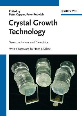 Crystal Growth Technology: Semiconductors and Dielectrics  by  Hans J Scheel