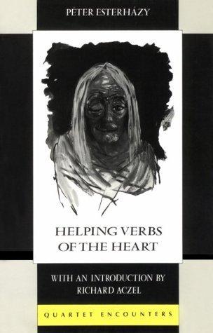 Helping Verbs Of The Heart  by  Péter Esterházy