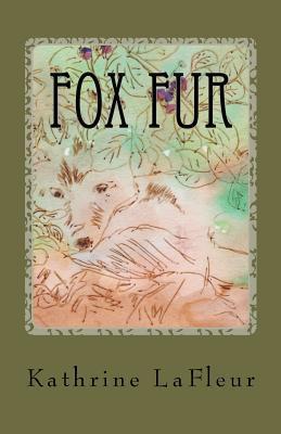 Fox Fur  by  Kathrine LaFleur