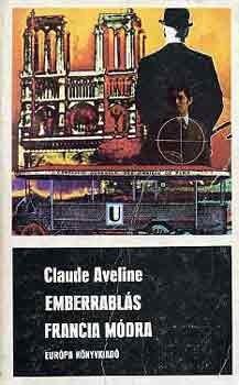 Emberrablás francia módra [Fekete könyvek]  by  Claude Aveline